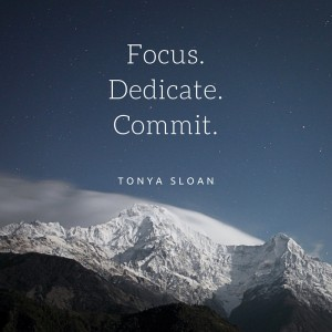 Focus.Dedicate.Commit.