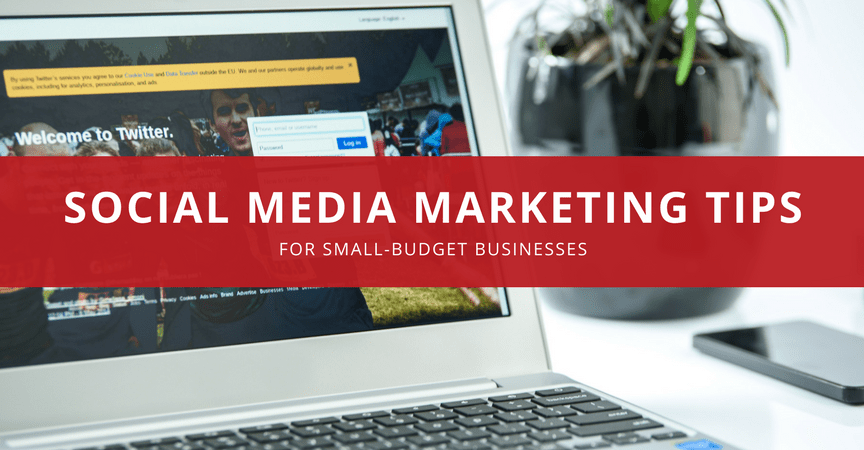 Social Media Marketing Tips for Small-Budget Businesses