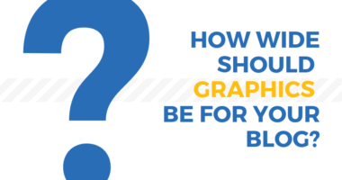 How Wide Should Graphics be For Your Blog?