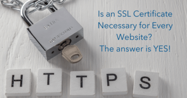 Say Yes to HTTPS – A SSL Certificate Is Necessary for Every Website