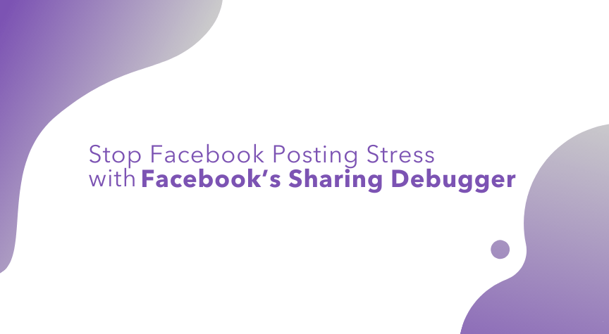 Stop Facebook Posting Stress with Facebook's Sharing Debugger