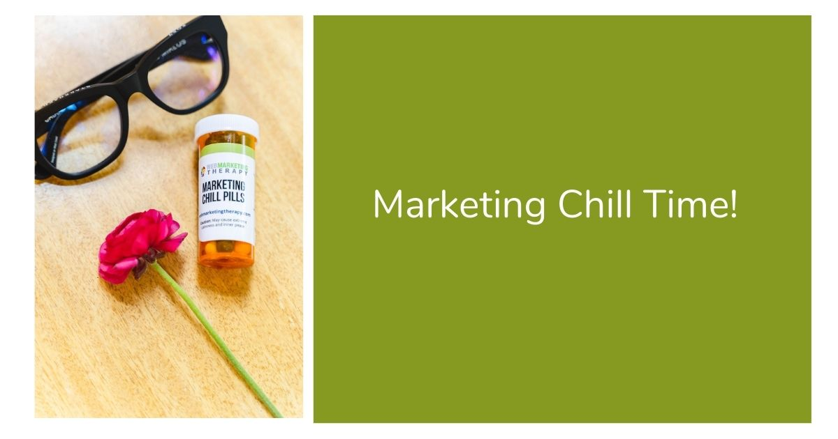 Marketing Chill Time!