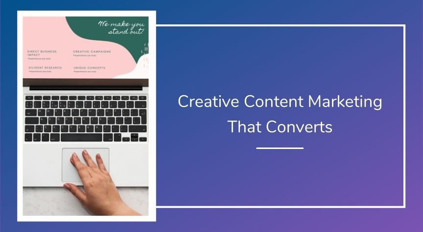 Creative Content Marketing That Converts