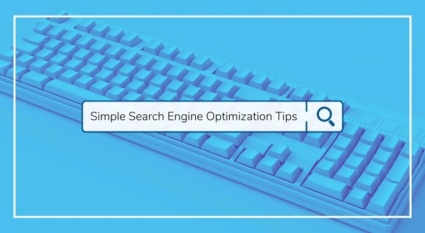 Simple Search Engine Optimization Tips