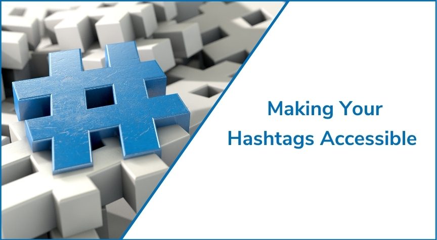 Making Your Hashtags Accessible