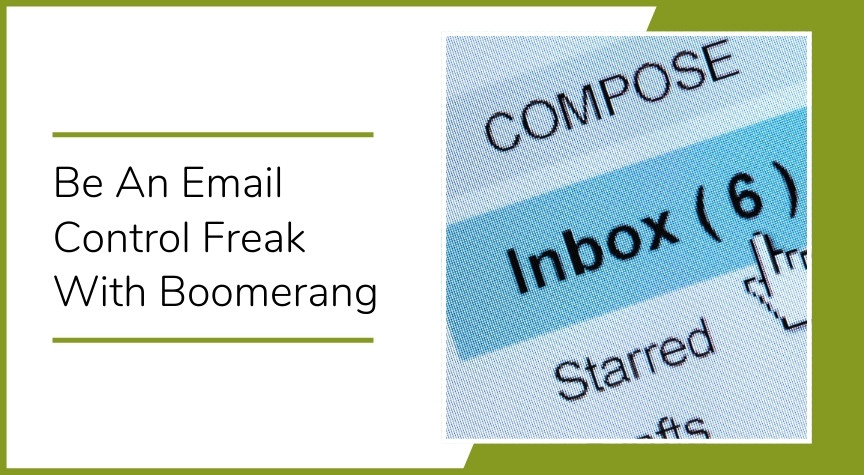 Be An Email Control Freak With Boomerang